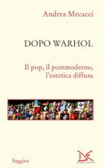 Dopo Warhol