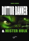 Dottor Banner & Mister Hulk