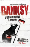 Banksy - L'uomo oltre il muro