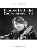 Fabrizio De André ‒ Ero più curioso di voi