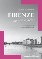 Firenze amara e dolce