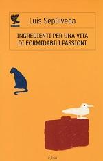 Ingredienti per una vita di formidabili passioni