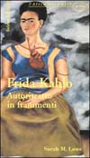 Frida Kahlo - Autoritratto in frammenti