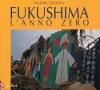 Fukushima Anno Zero