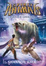 Spirit Animals - Fuoco e ghiaccio