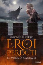 Gli eroi perduti ‒ Le mura di Cartavel