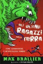 Gli ultimi ragazzi sulla terra — Come sopravvivere a un'apocalisse zombie
