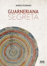 Guarneriana segreta