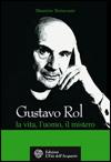Gustavo Rol - La vita, l'uomo, il mistero
