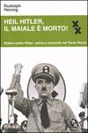 Heil Hitler, il maiale è morto!