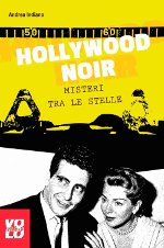 Hollywood noir – Misteri tra le stelle