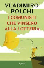 I comunisti che vinsero la lotteria