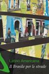 Latino Americana - Il Brasile per le strade