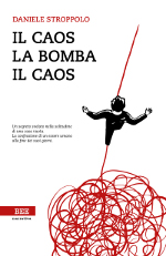 Il caos, la bomba, il caos