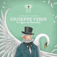 Giuseppe Verdi - Il cigno di Busseto
