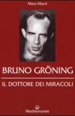 Bruno Gröning - Il dottore dei miracoli