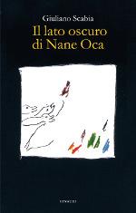 Il lato oscuro di Nane Oca