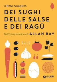 Il libro completo dei sughi, delle salse e dei ragù