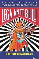 Lega Anti Bulli - Il lottatore mascherato