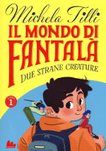 Il mondo di Fantalà – Due strane creature