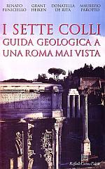 I sette colli. Guida geologica a una Roma mai vista