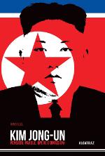 Kim Jong-un ‒ Pensieri, parole, opere e omissioni
