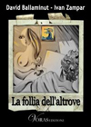 La follia dell'altrove