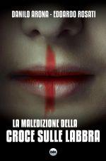 La maledizione della croce sulle labbra