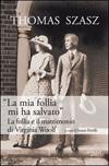 """""""La mia follia mi ha salvato"""" - La follia e il matrimonio di Virginia Woolf"""