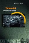 Tarkovskij - La nostalgia dell'armonia