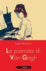 La pianista di Van Gogh
