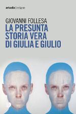La presunta storia vera di Giulio e Giulia