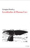 La solitudine di Thomas Cave
