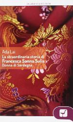 La straordinaria storia di Francesca Sanna Sulis