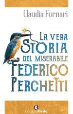 La vera storia del miserabile Federico Perchetti