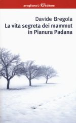 La vita segreta dei mammut in Pianura Padana