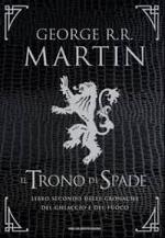 Le Cronache del ghiaccio e del fuoco - Il regno dei lupi - La regina dei draghi