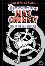 Le disavventure di Max Crumbly ‒ Una notte da supereroe