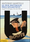Le due battaglie dell'Atlantico