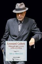 Leonard Cohen – Manuale per vivere nella sconfitta