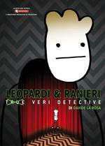 Leopardi & Ranieri – Veri detective
