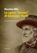 "Le opere ""brutte"" di Giuseppe Verdi"