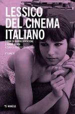 Lessico del cinema italiano – Forme di rappresentazione e forme di vita