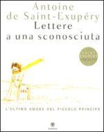 Lettere a una sconosciuta - l'ultimo amore del Piccolo Principe