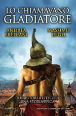 Lo chiamavano gladiatore