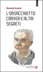 L'orsacchiotto Carver e altri segreti
