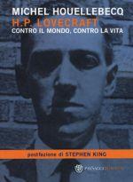 H. P. Lovecraft - Contro il mondo, contro la vita