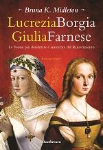 Lucrezia Borgia Giulia Farnese