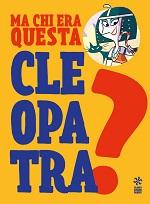 Ma chi era questa Cleopatra?