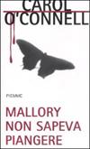 Mallory non sapeva piangere